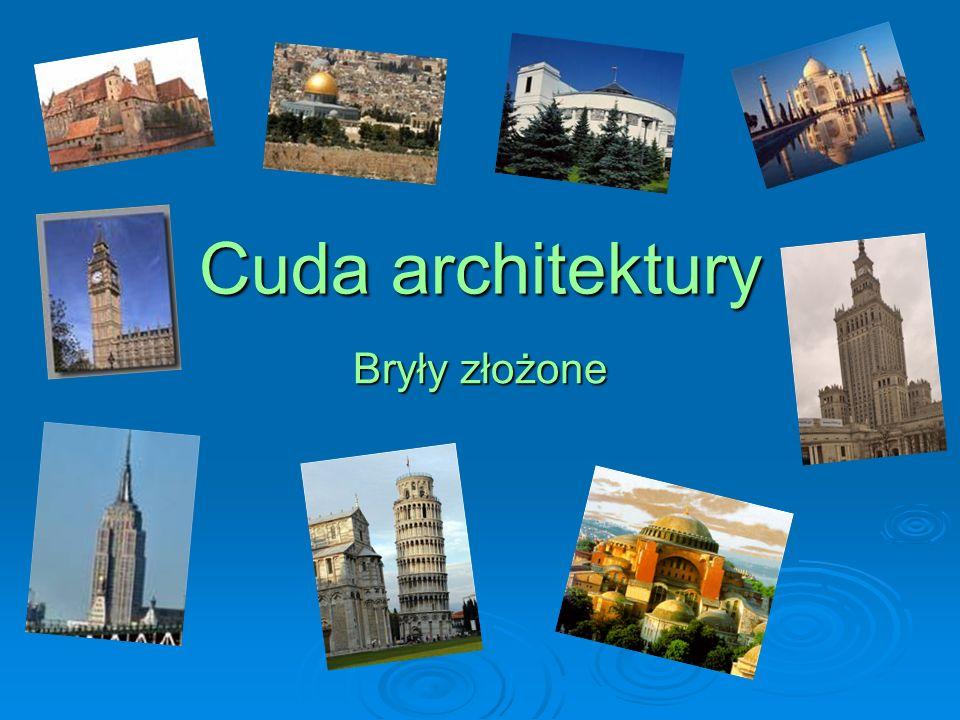Cuda architektury Bryły złożone