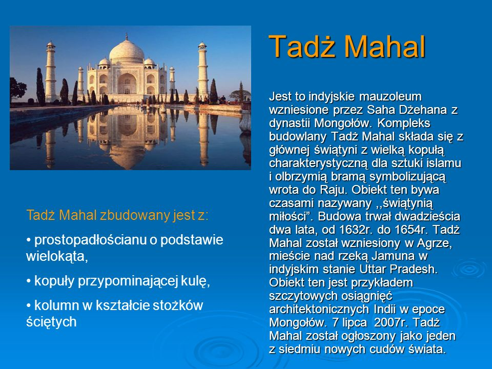 Tadż Mahal Tadż Mahal zbudowany jest z: