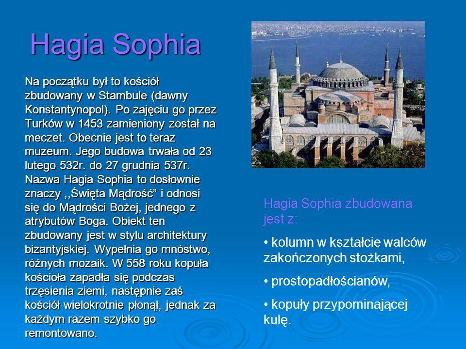 Hagia Sophia Hagia Sophia zbudowana jest z: