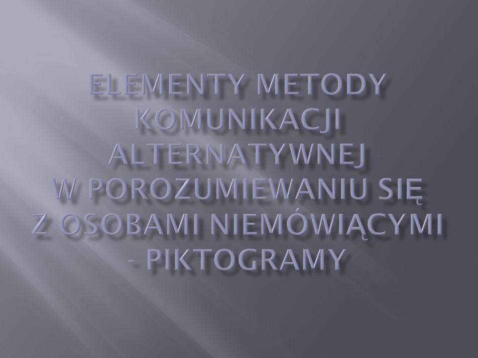 Elementy metody komunikacji alternatywnej w porozumiewaniu się z osobami niemówiącymi - piktogramy