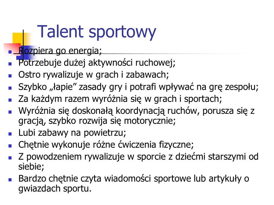 Talent sportowy Rozpiera go energia;