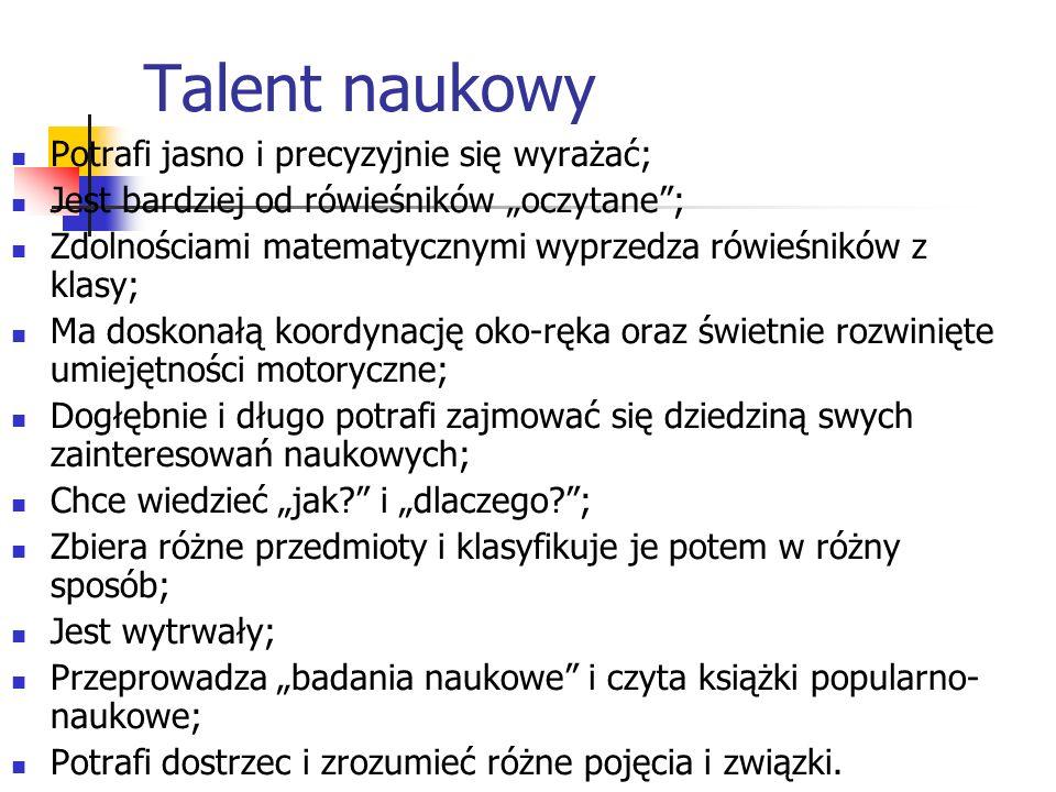 Talent naukowy Potrafi jasno i precyzyjnie się wyrażać;