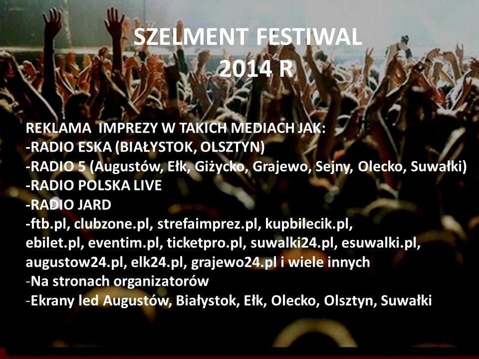 SZELMENT FESTIWAL 2014 R REKLAMA IMPREZY W TAKICH MEDIACH JAK: