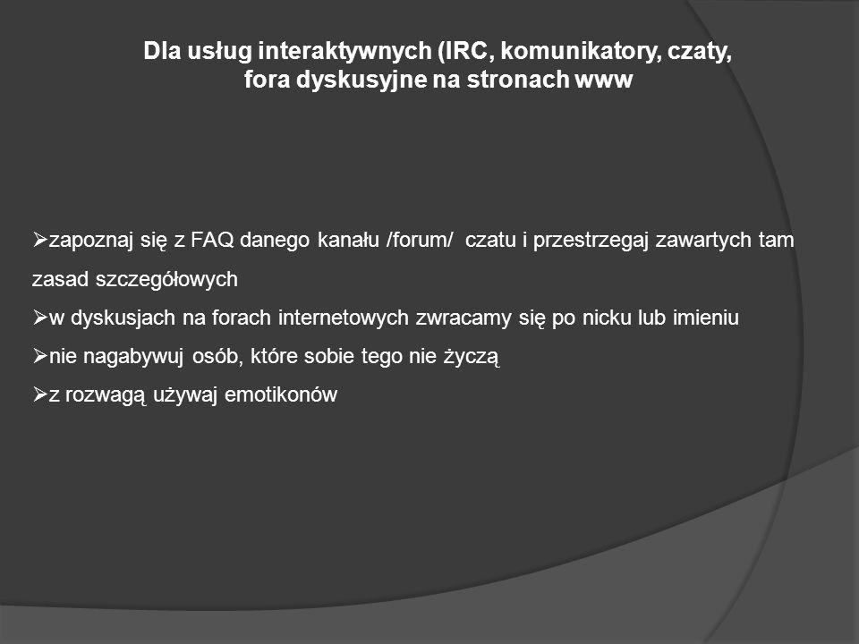 Dla usług interaktywnych (IRC, komunikatory, czaty,