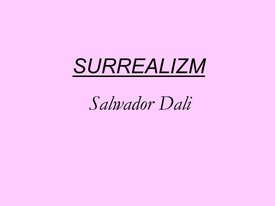 SURREALIZM Salwador Dali