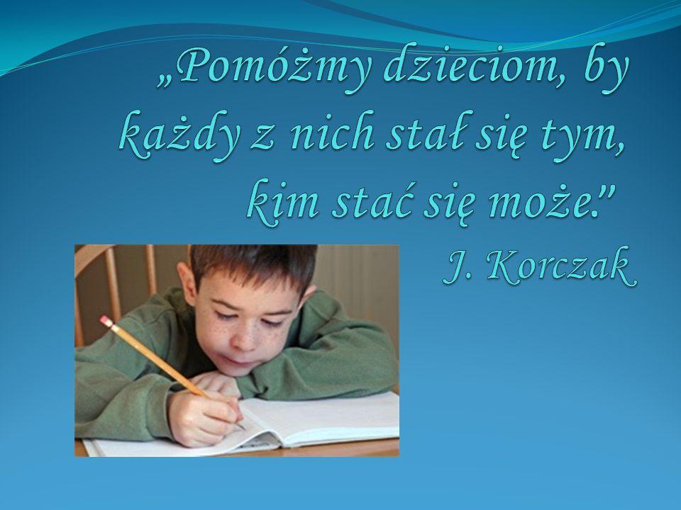 """""""Pomóżmy dzieciom, by każdy z nich stał się tym, kim stać się może. J. Korczak"""