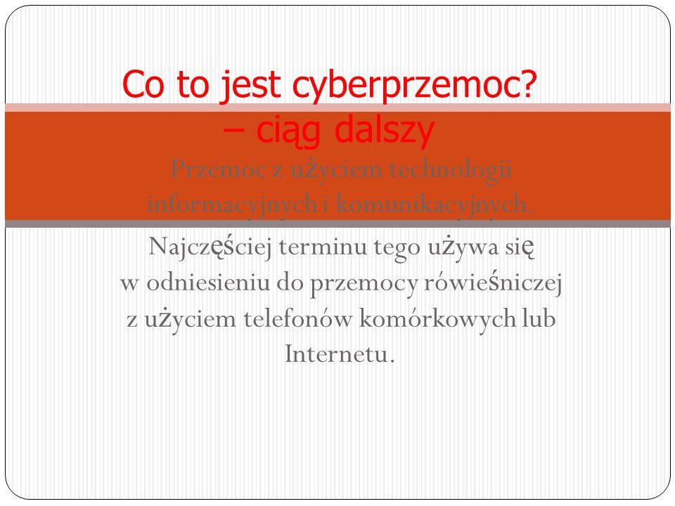 Co to jest cyberprzemoc – ciąg dalszy