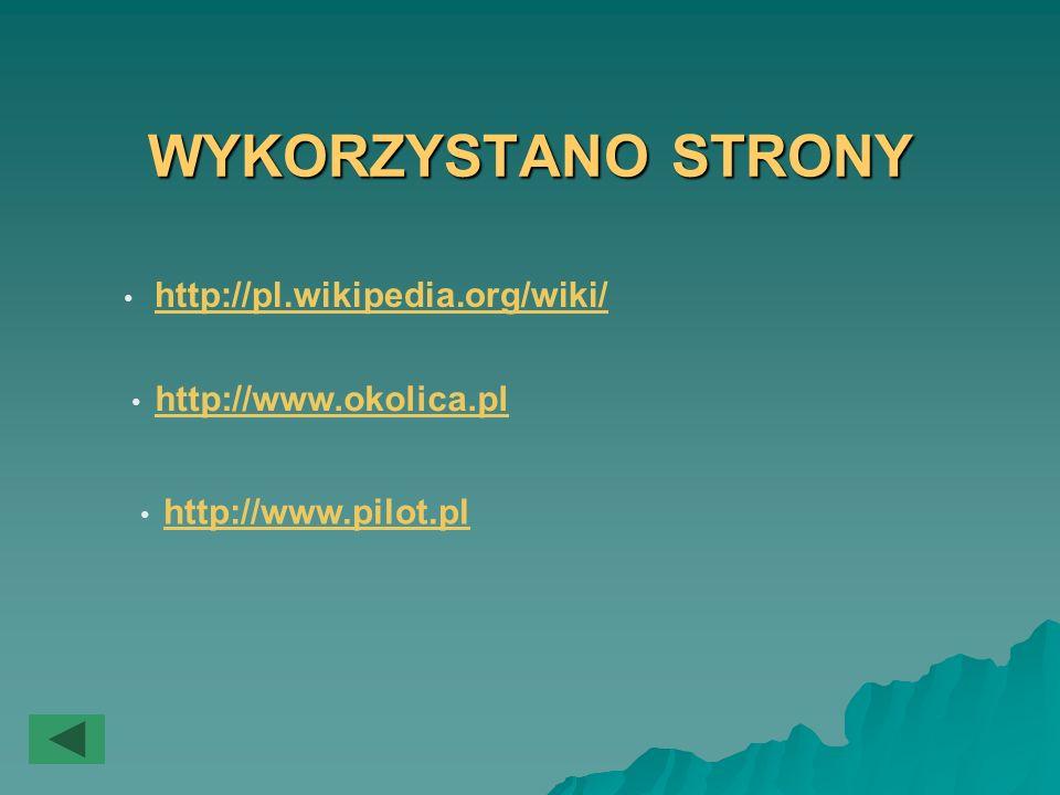 WYKORZYSTANO STRONY http://pl.wikipedia.org/wiki/