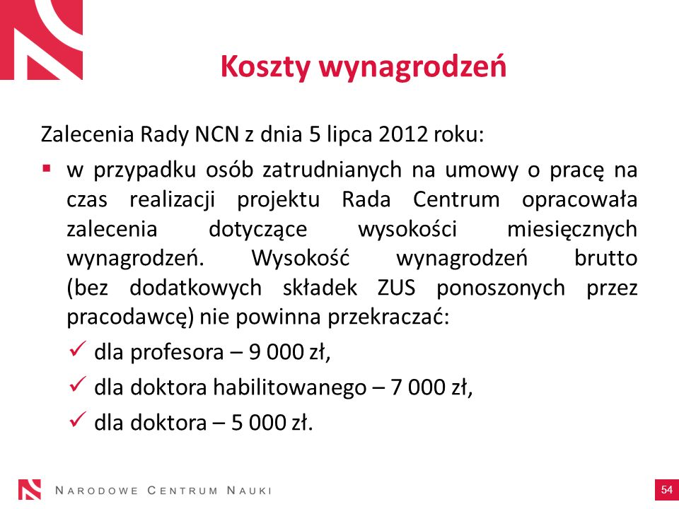 Koszty wynagrodzeń Zalecenia Rady NCN z dnia 5 lipca 2012 roku: