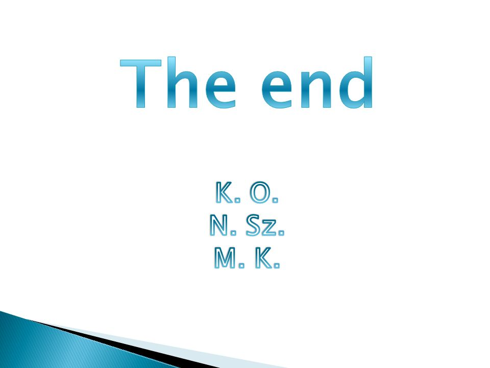 The end K. O. N. Sz. M. K.
