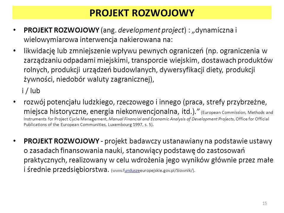 """PROJEKT ROZWOJOWY PROJEKT ROZWOJOWY (ang. development project) : """"dynamiczna i wielowymiarowa interwencja nakierowana na:"""