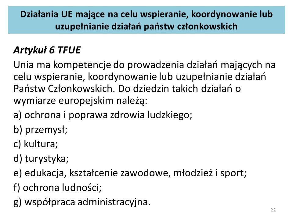 a) ochrona i poprawa zdrowia ludzkiego; b) przemysł; c) kultura;