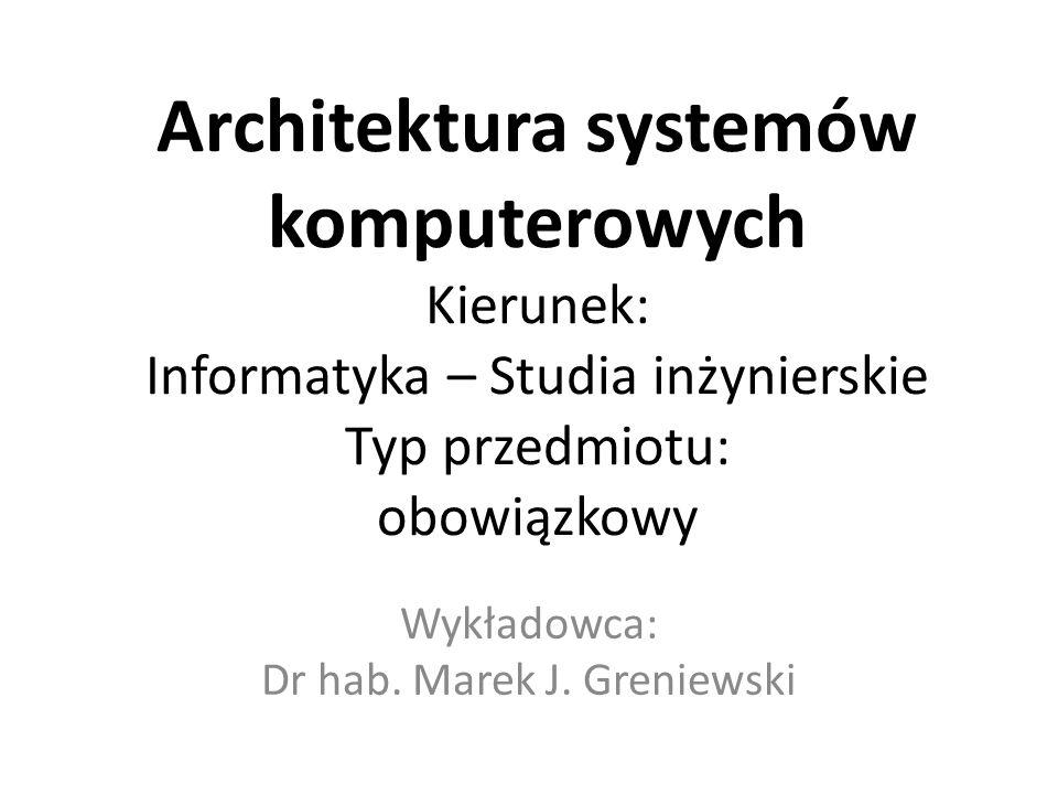 Wykładowca: Dr hab. Marek J. Greniewski