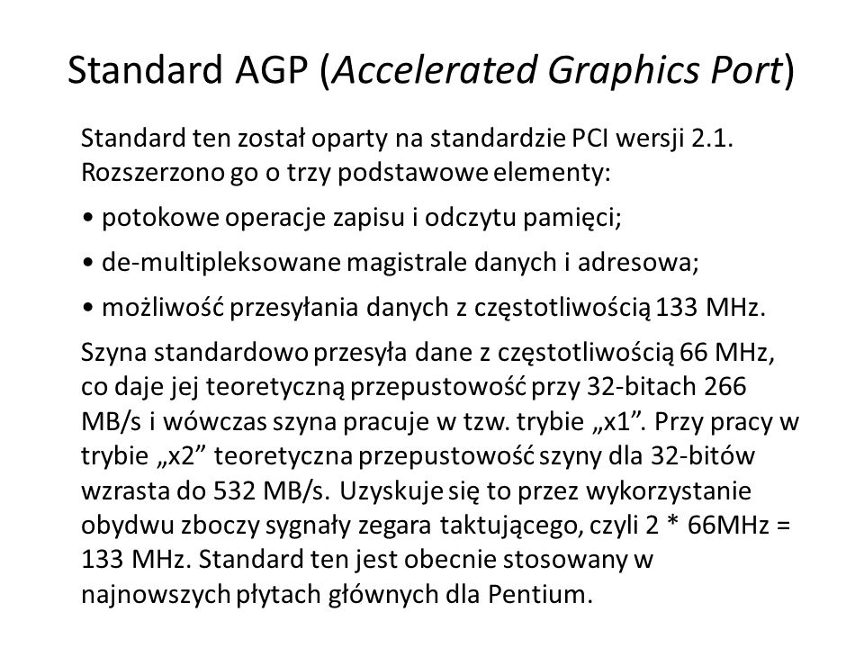 Standard AGP (Accelerated Graphics Port)