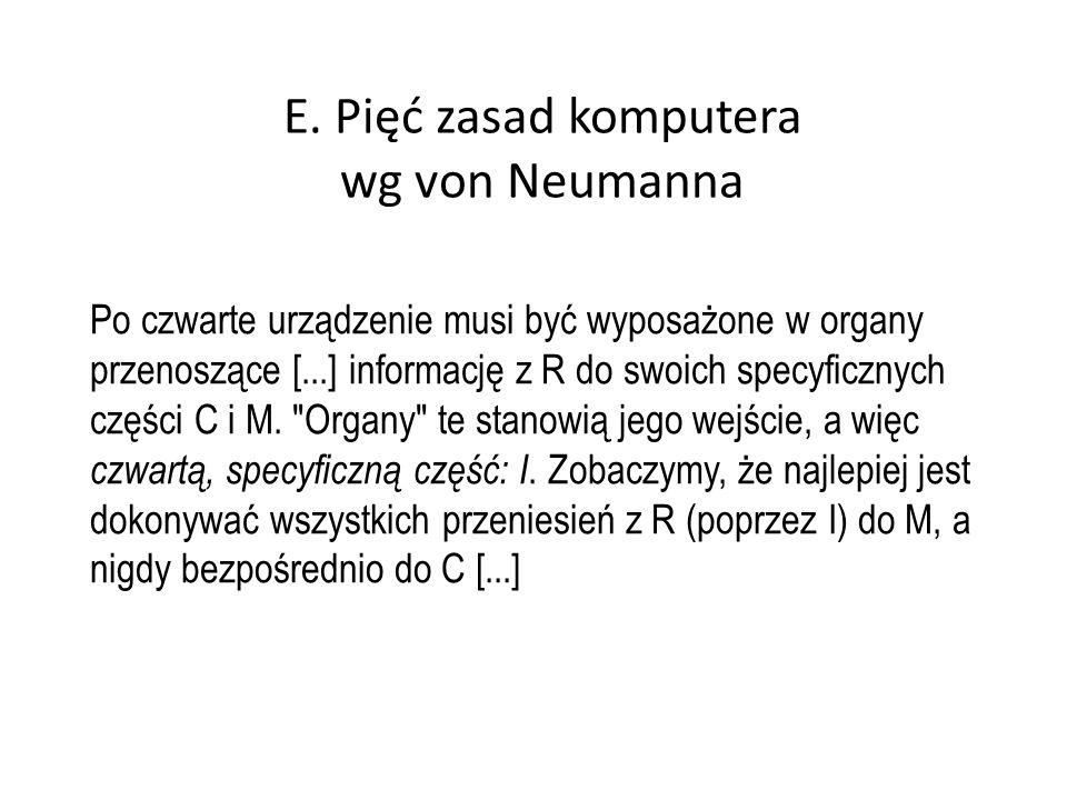 E. Pięć zasad komputera wg von Neumanna