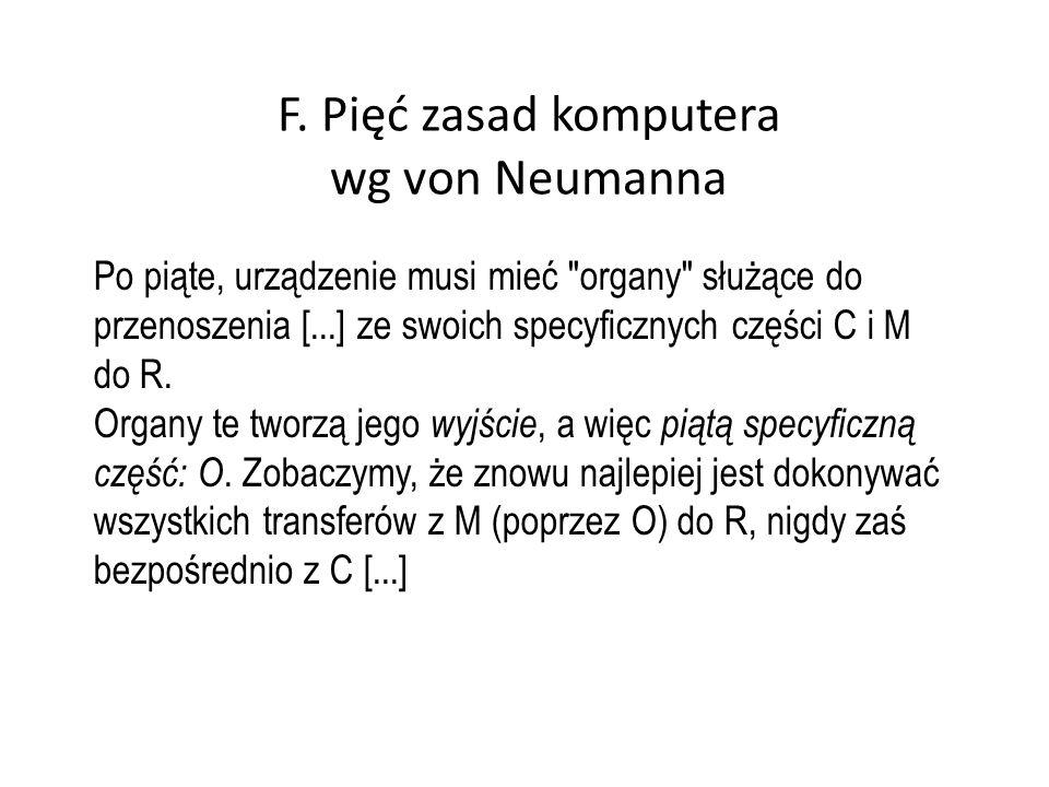 F. Pięć zasad komputera wg von Neumanna