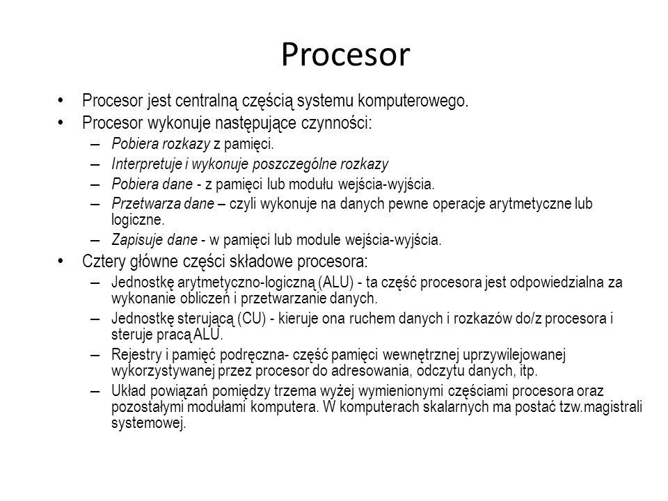 Procesor Procesor jest centralną częścią systemu komputerowego.