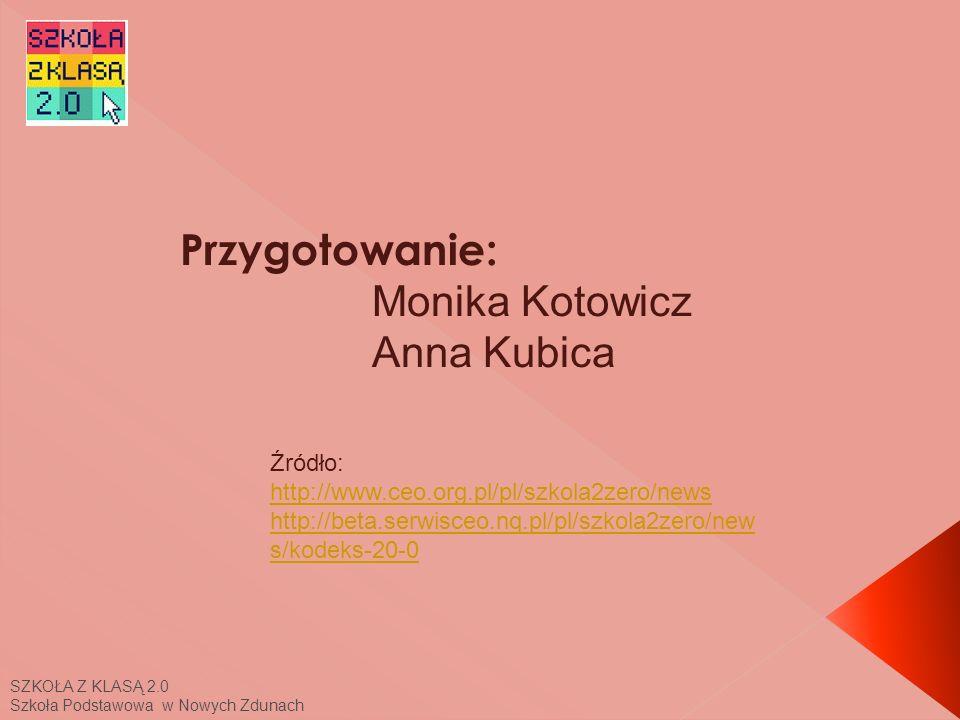 Przygotowanie: Monika Kotowicz Anna Kubica