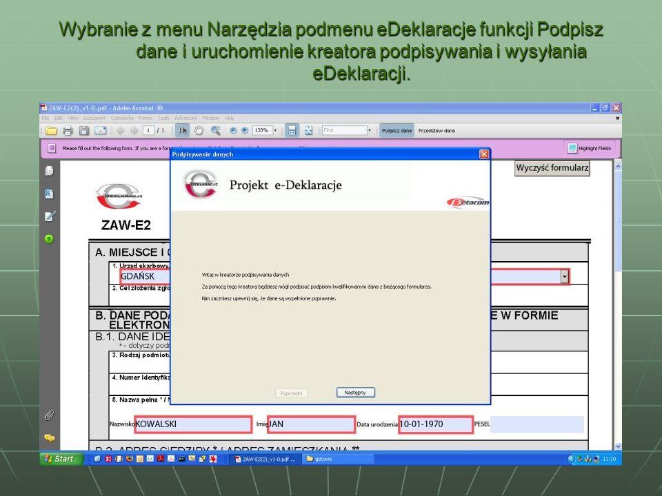 Wybranie z menu Narzędzia podmenu eDeklaracje funkcji Podpisz dane i uruchomienie kreatora podpisywania i wysyłania eDeklaracji.
