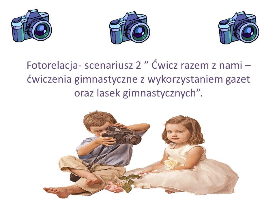 Fotorelacja- scenariusz 2 Ćwicz razem z nami – ćwiczenia gimnastyczne z wykorzystaniem gazet oraz lasek gimnastycznych .
