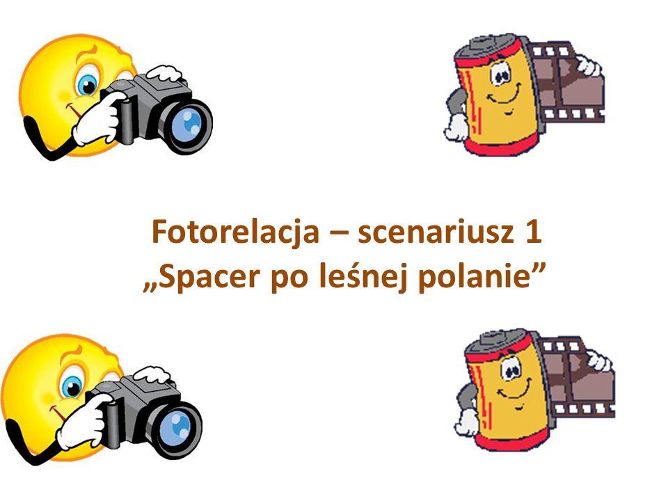 Fotorelacja – scenariusz 1