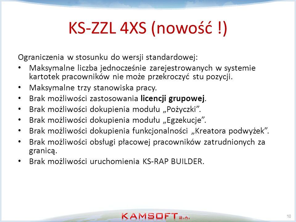 KS-ZZL 4XS (nowość !) Ograniczenia w stosunku do wersji standardowej: