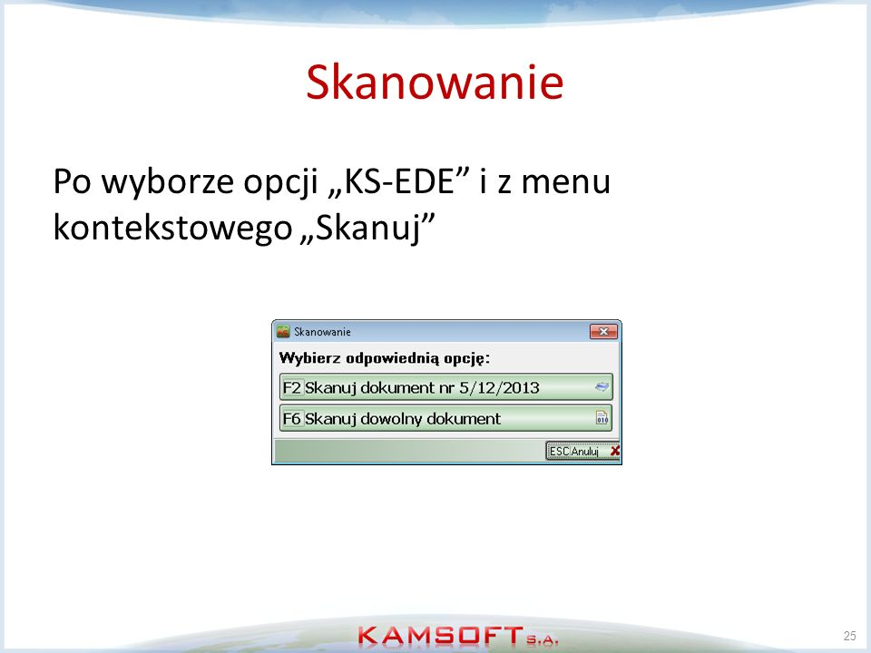 """Skanowanie Po wyborze opcji """"KS-EDE i z menu kontekstowego """"Skanuj"""