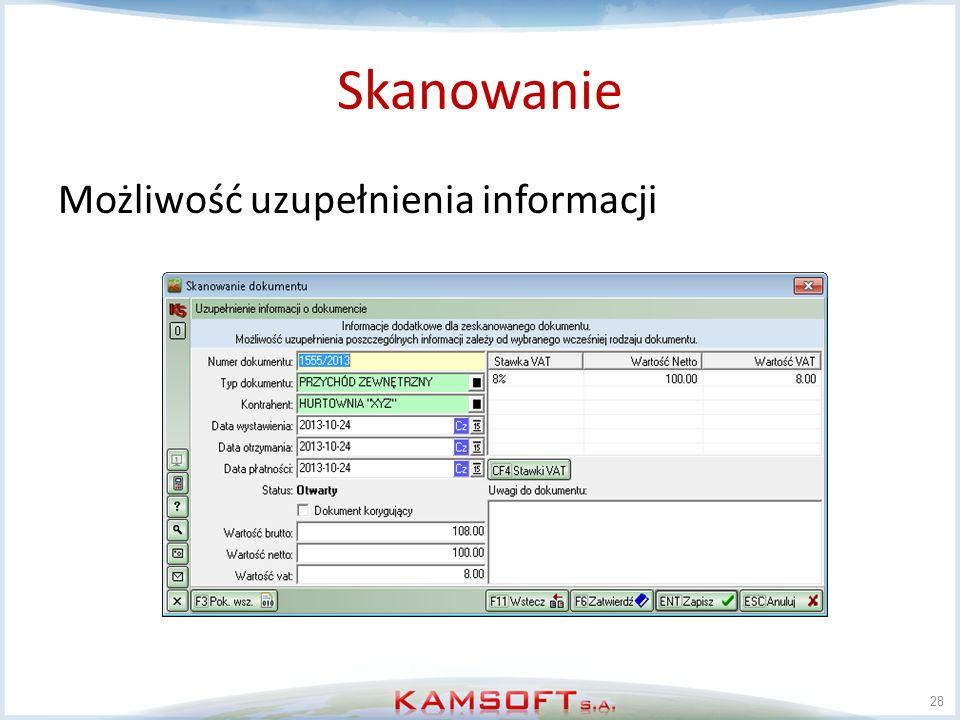 Skanowanie Możliwość uzupełnienia informacji