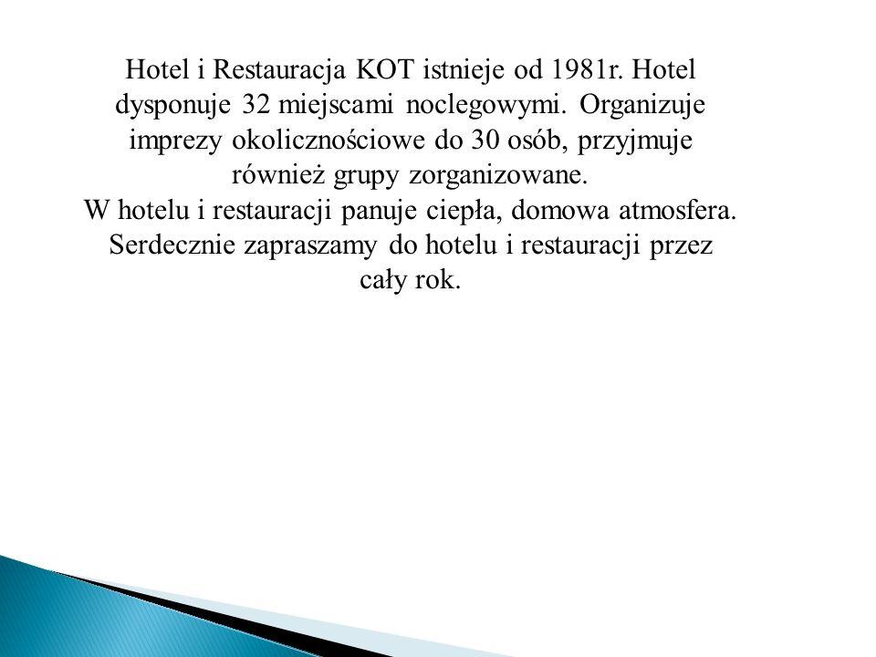 Hotel i Restauracja KOT istnieje od 1981r