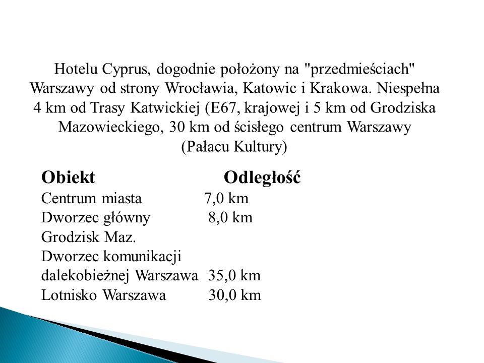 Hotelu Cyprus, dogodnie położony na przedmieściach Warszawy od strony Wrocławia, Katowic i Krakowa. Niespełna 4 km od Trasy Katwickiej (E67, krajowej i 5 km od Grodziska Mazowieckiego, 30 km od ścisłego centrum Warszawy