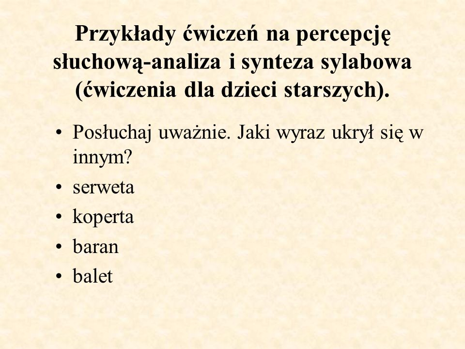 Przykłady ćwiczeń na percepcję słuchową-analiza i synteza sylabowa (ćwiczenia dla dzieci starszych).