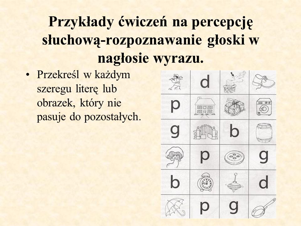 Przykłady ćwiczeń na percepcję słuchową-rozpoznawanie głoski w nagłosie wyrazu.