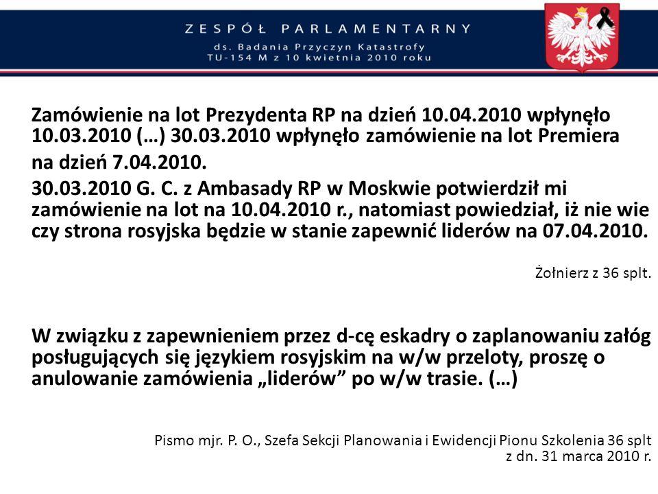 Zamówienie na lot Prezydenta RP na dzień 10. 04. 2010 wpłynęło 10. 03
