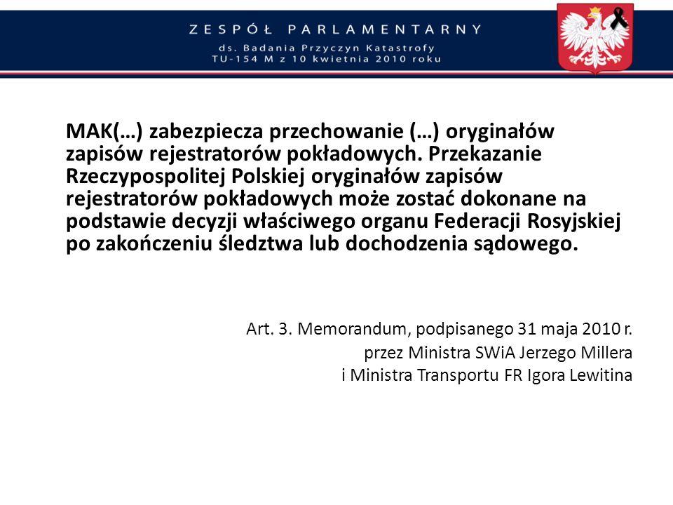 Art. 3. Memorandum, podpisanego 31 maja 2010 r.