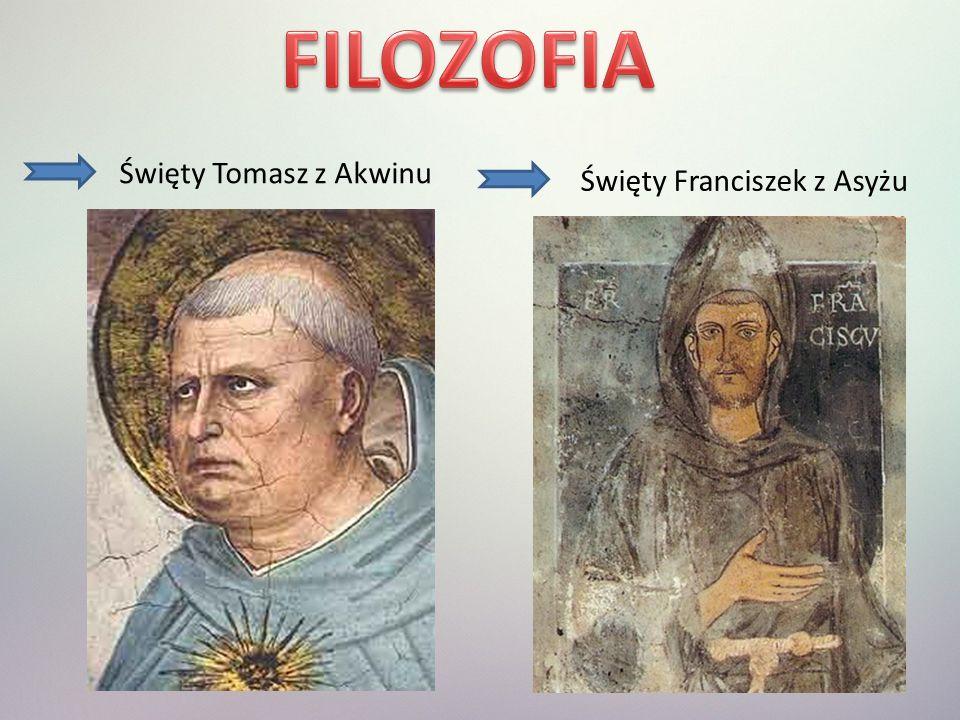 FILOZOFIA Święty Tomasz z Akwinu Święty Franciszek z Asyżu
