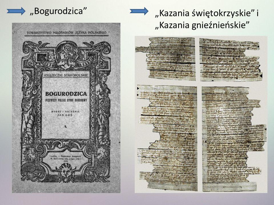 """""""Bogurodzica """"Kazania świętokrzyskie i """"Kazania gnieźnieńskie"""