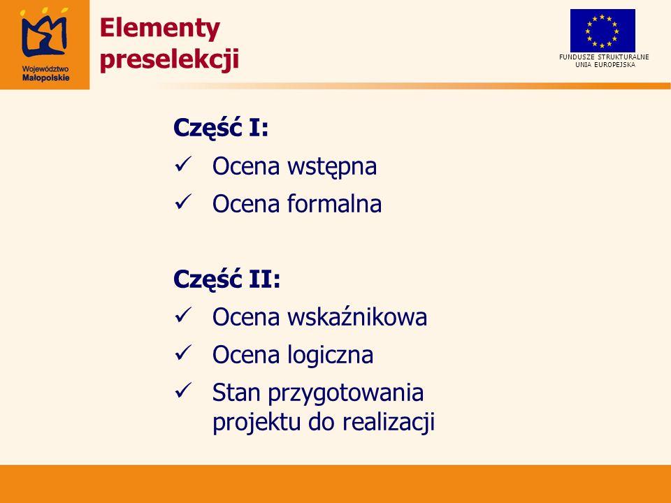 Elementy preselekcji Część I: Ocena wstępna Ocena formalna Część II: