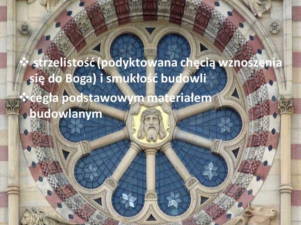 strzelistość (podyktowana chęcią wznoszenia się do Boga) i smukłość budowli