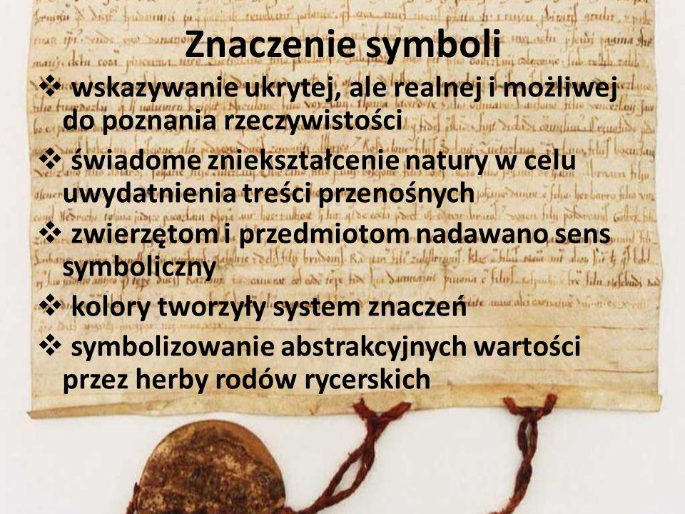 Znaczenie symboli wskazywanie ukrytej, ale realnej i możliwej do poznania rzeczywistości.