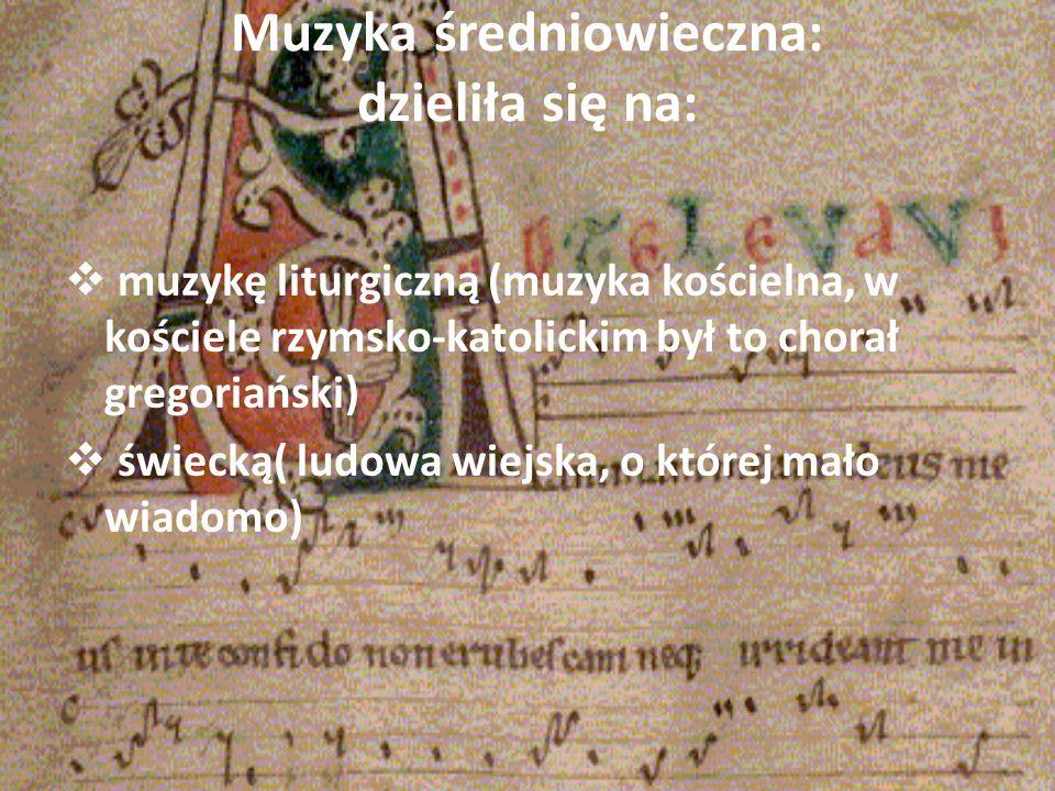 Muzyka średniowieczna: dzieliła się na: