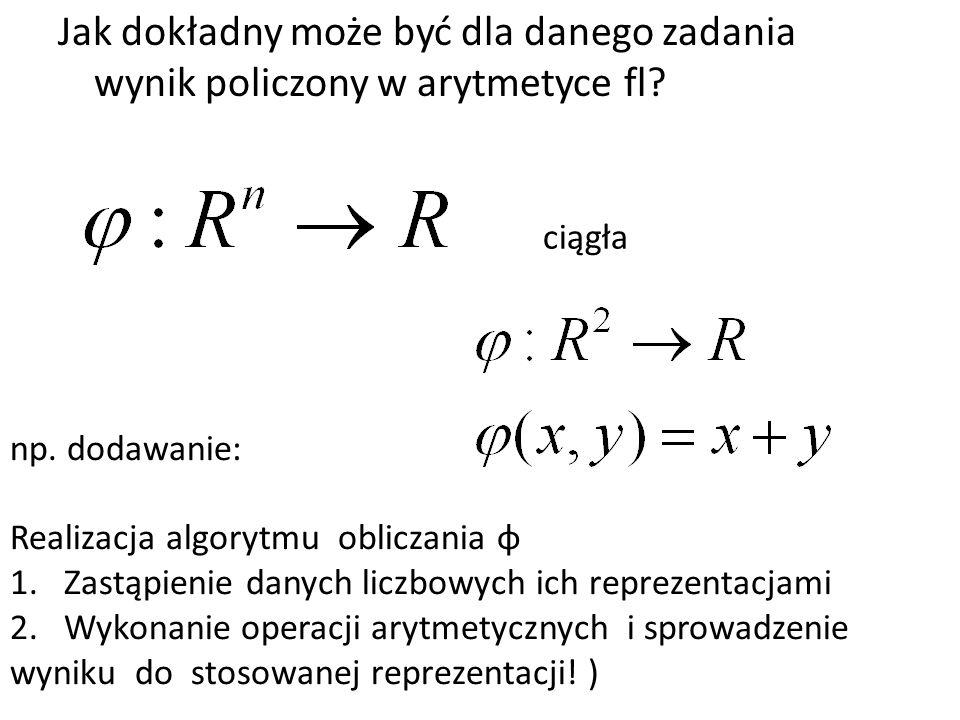 Jak dokładny może być dla danego zadania wynik policzony w arytmetyce fl