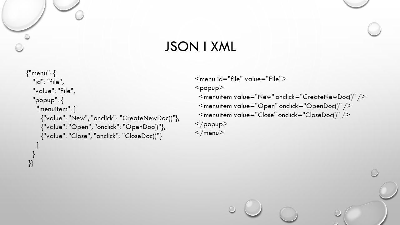 JSON i XML { menu : { id : file ,