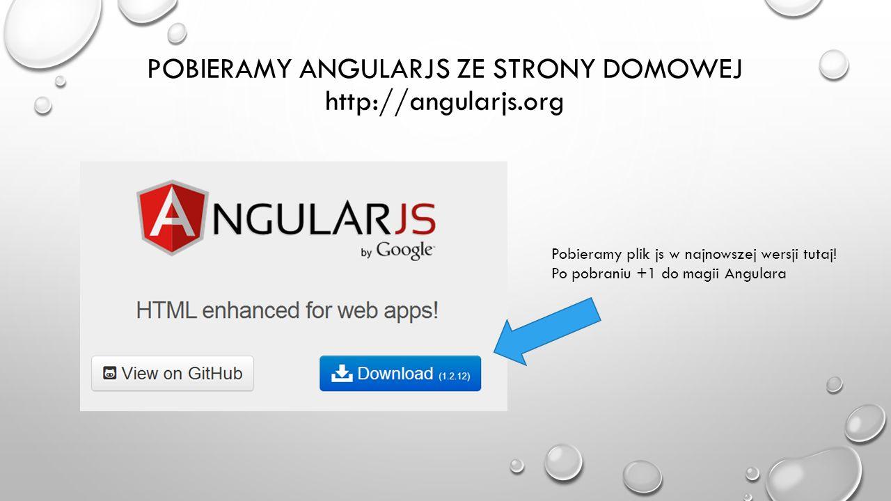 Pobieramy Angularjs ze strony domowej http://angularjs.org