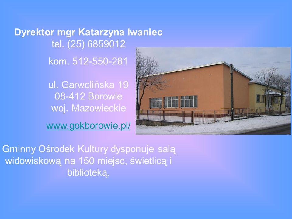 Dyrektor mgr Katarzyna Iwaniec tel. (25) 6859012