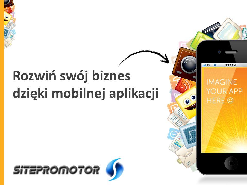 Rozwiń swój biznes dzięki mobilnej aplikacji