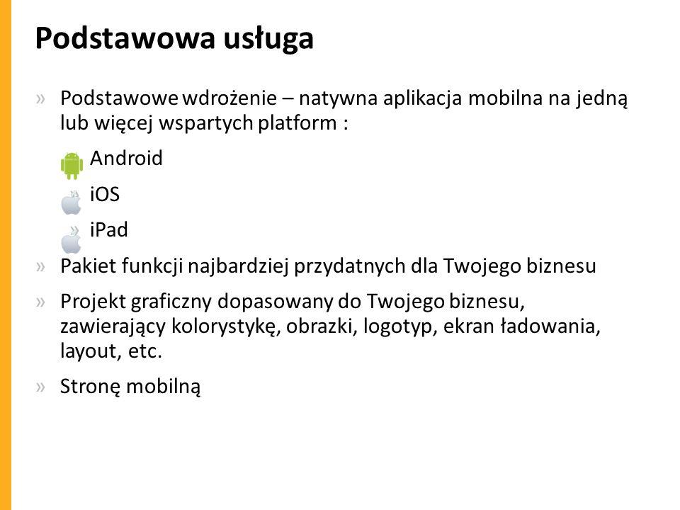 Podstawowa usługa Podstawowe wdrożenie – natywna aplikacja mobilna na jedną lub więcej wspartych platform :