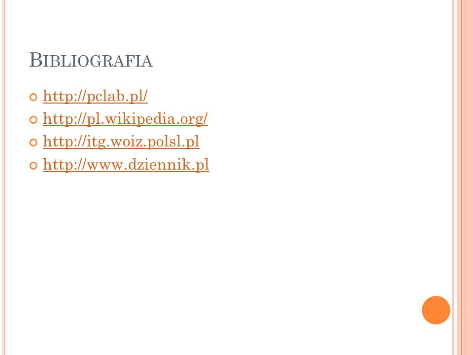 Bibliografia http://pclab.pl/ http://pl.wikipedia.org/