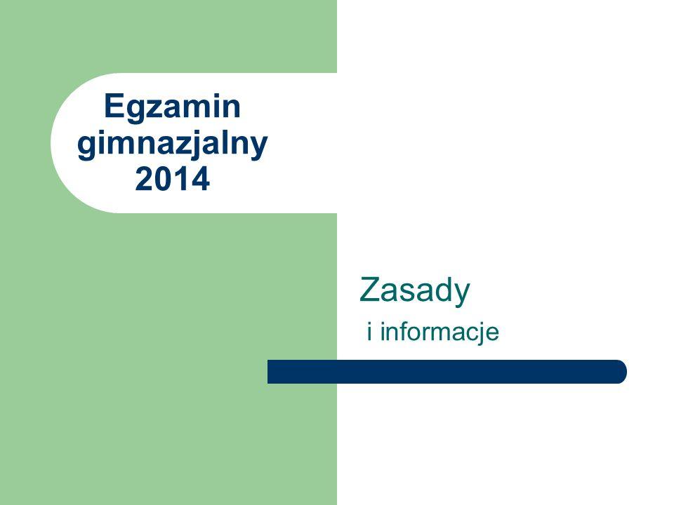 Egzamin gimnazjalny 2014 Zasady i informacje