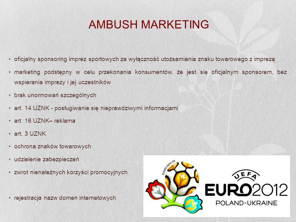 AMBUSH MARKETING oficjalny sponsoring imprez sportowych za wyłączność utożsamiania znaku towarowego z imprezą.