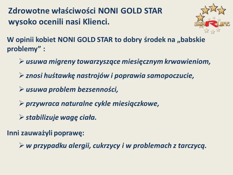 Zdrowotne właściwości NONI GOLD STAR wysoko ocenili nasi Klienci.